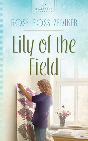 Lily of the Field by Rose Ross Zediker