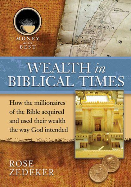 Wealth in Biblical Times by Rose Zediker