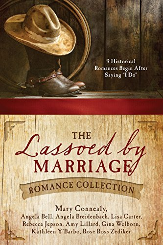 The Lassoed by Marriage Romance Collection with Rose Ross Zediker aka Rosemarie Ross