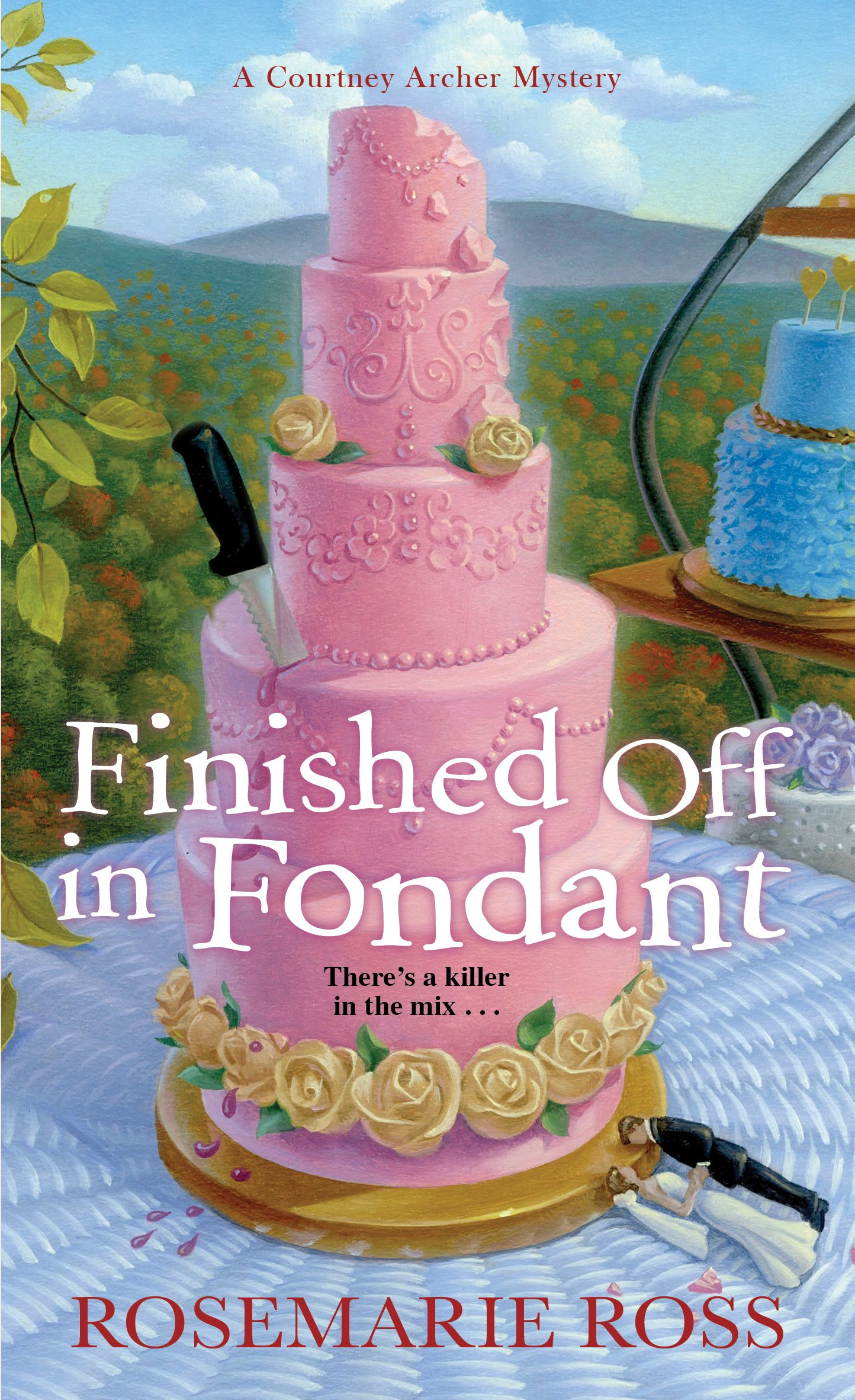 Finished Off in Fondant ~ A Courntey Archer Mystery by Rosemarie Ross
